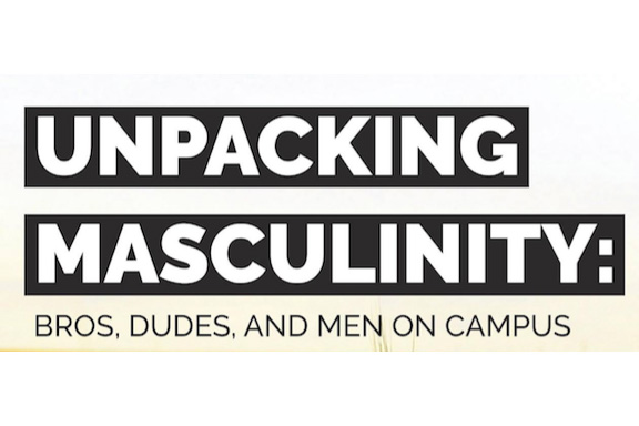 Unpacking masculinity: Bros, dudes and men on campus